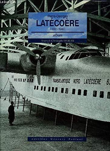 Pierre-Georges Latecoere (1883-1943): Christophe Debens