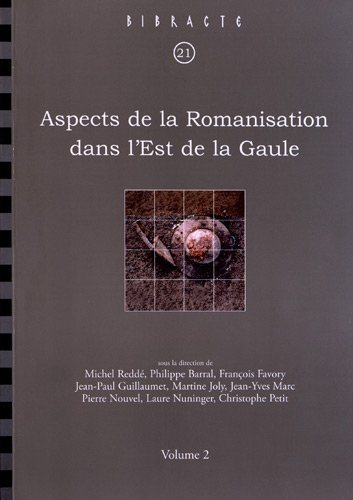 9782909668680: Aspects de la Romanisation dans l'Est de la Gaule : Volume 2 (Bibracte)