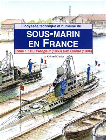 9782909675190: Odyssée du sous-marin en France (tome 1)