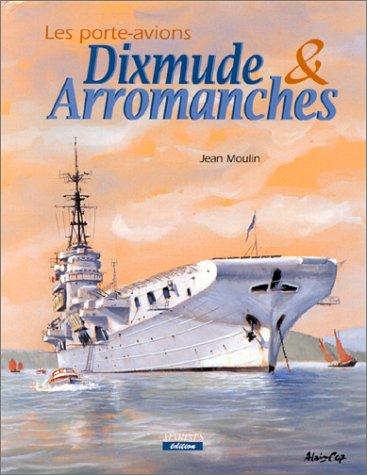 9782909675398: Les porte-avions : Dixmude et Arromanches