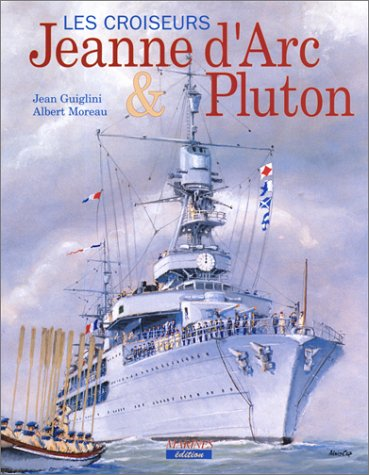 9782909675473: Les croiseurs : La Jeanne d'Arc et le Pluton