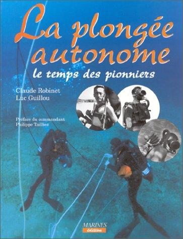 9782909675527: La plongée autonome, le temps des pionniers