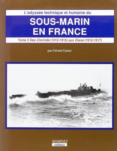 L'odyssée technique et humaine du sous-marin en: Garier Gérard