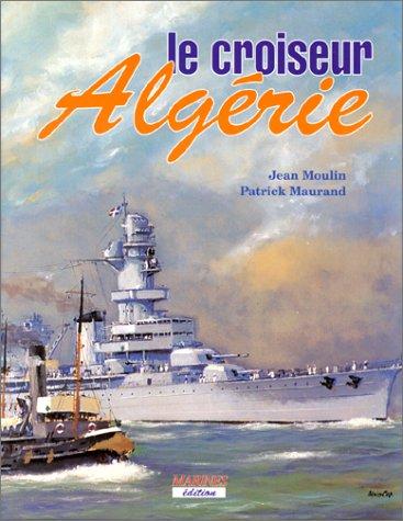 9782909675558: Le Croiseur Algérie