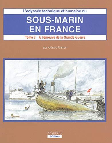 L'Odyssée technique et humaine du sous-marin en: Gérard Garier