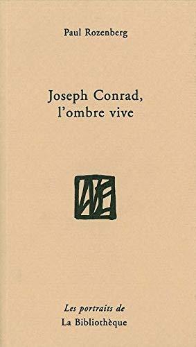 9782909688114: Joseph Conrad, l'ombre vive (Les portraits de La Bibliothèque) (French Edition)