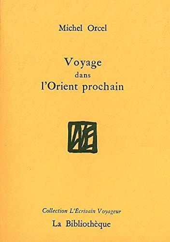 9782909688312: Voyage dans l'Orient prochain