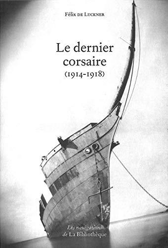 9782909688381: Le dernier corsaire (1914-1918)