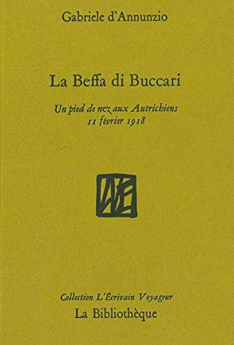 BEFFA DI BUCCARI -LA-: ANNUNZIO GABRIELE D