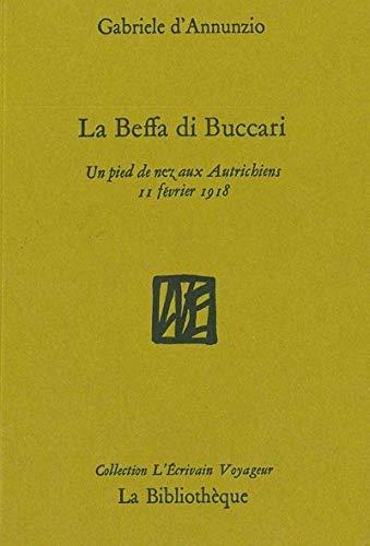 La Beffa di Buccari : Un pied: D'Annunzio, Gabriele