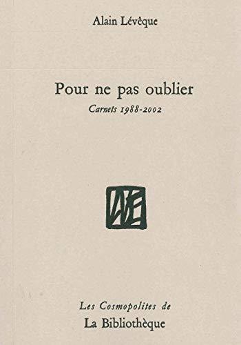 9782909688671: Pour ne pas oublier : Carnets 1988-2002