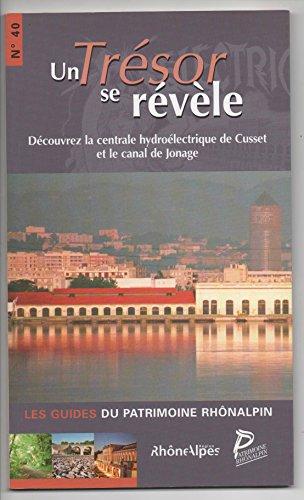 9782909692296: Un trésor se révèle : Découvrez la centrale hydroélectrique de Cusset et le canal de Jonage