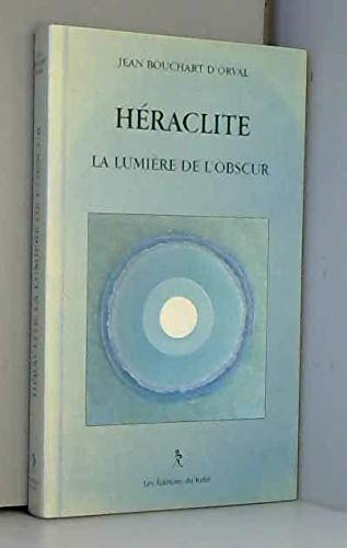 9782909698267: Héraclite : La lumière de l'obscur (Pretextes (Reli)