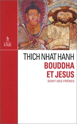 Jésus et Bouddha sont des frères: Hanh, Thich Nanh; Coulin, Marianne