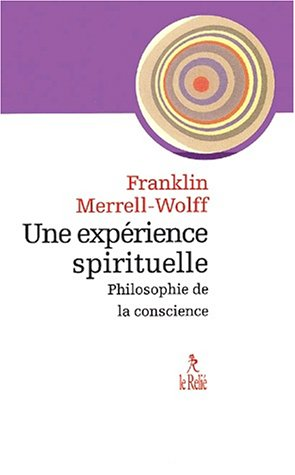 9782909698748: Une expérience spirituelle. : Philosophie de la conscience