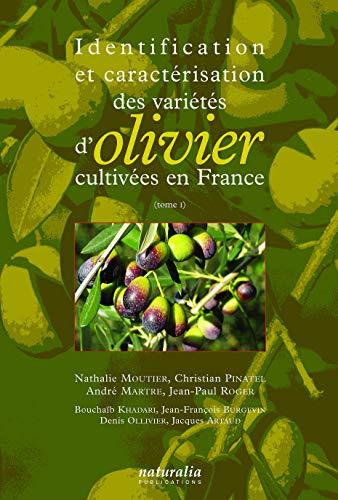 9782909717432: Identification et caractérisation des variétés d'olivier cultivées en France, tome I