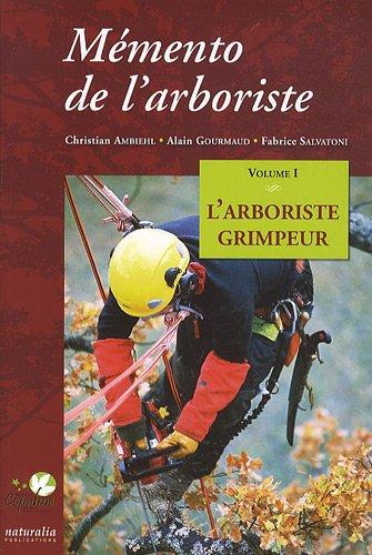 9782909717708: Mémento de l'arboriste : Volume 1, L'arboriste grimpeur