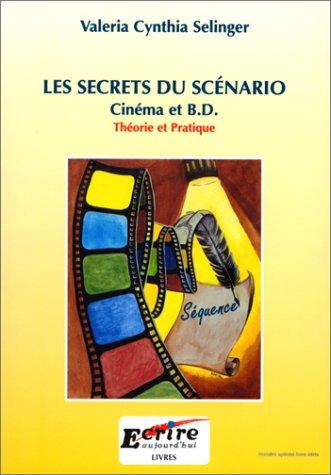 9782909725031: Les Secrets du sc�nario : Cin�ma et B.D.