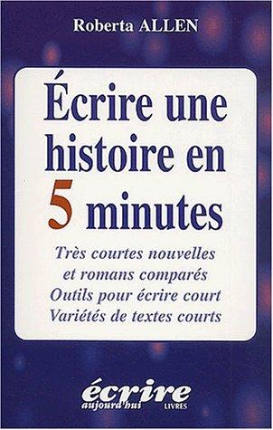 9782909725253: Ecrire une histoire en 5 minutes