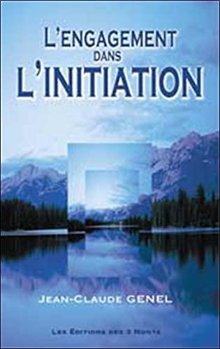 L'Engagement dans L'Initiation (French Edition): Jean-Claude Genel