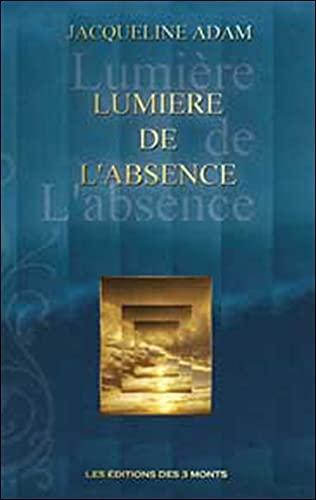 LUMIERE DE L ABSENCE: ADAM JACQUELINE