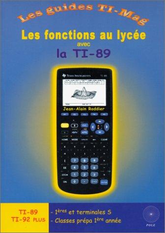 9782909737430: Les Fonctions au lycée avec la TI-89