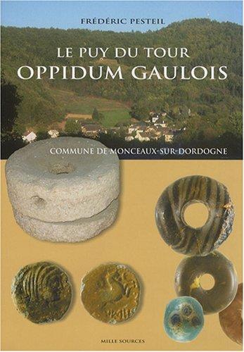 9782909744254: Le Puy du Tour, oppidum gaulois : Commune de Monceaux-sur-Dordogne