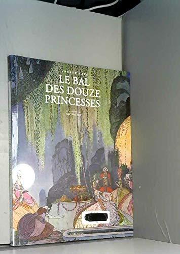 Le Bal Des Douze Princesses (Et Autres Contes)