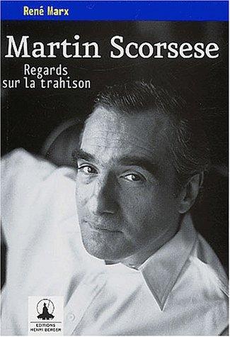 9782909776033: Martin Scorsese : Regards sur la trahison