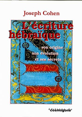 9782909781594: L'écriture hébraïque. Son origine, son évolution et ses secrets