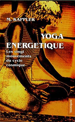9782909781730: Yoga énergétique : les vingt mouvements du cycle cosmique