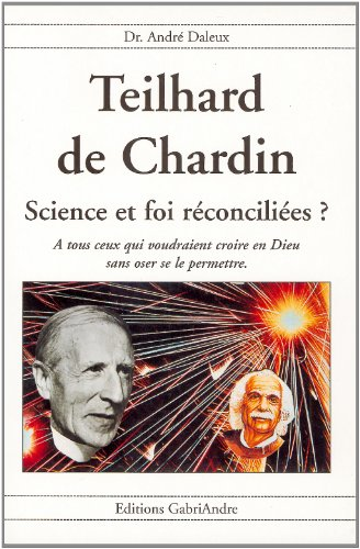 9782909788548: Teilhard de chardin sciences et foi reconciliees ?