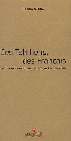 Des Tahitiens, des Français - Leur représentation: Bruno Saura