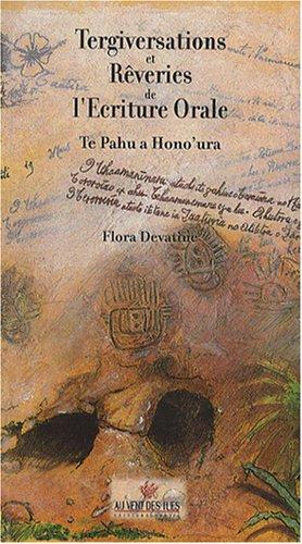 9782909790695: Tergiversations et rêveries de l'écriture orale : Te pahu a hono'ura