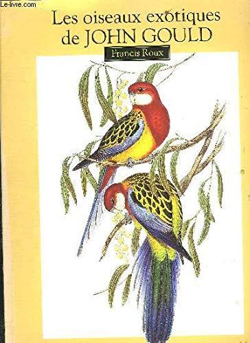 Les Oiseaux Exotiques De John Gould (French Edition) (9782909808017) by Francis Roux