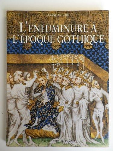 9782909808130: L'enluminure à l'époque gothique : 1200-1420