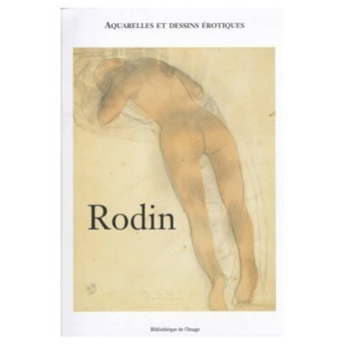 9782909808208: Rodin: Aquarelles Et Dessins Erotiques (French Edition)