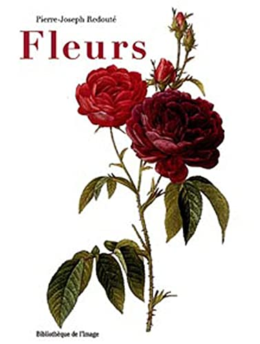 Fleurs (French Edition) (2909808556) by Pierre-Joseph Redoute