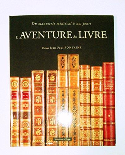 9782909808673: L'aventure du livre : Du manuscrit médiéval à nos jours