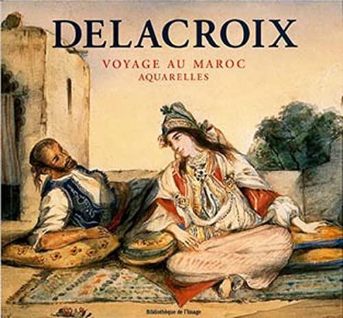 9782909808727: Delacroix. Voyage au Maroc, aquarelles