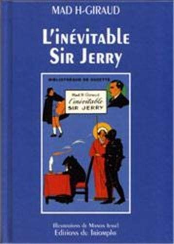 L'inevitable sir jerry: Giraud Mad H