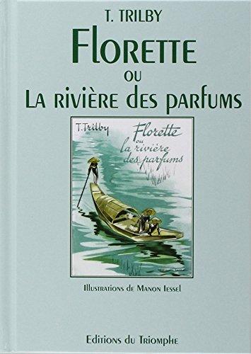 9782909811871: Florette ou la rivière des parfums