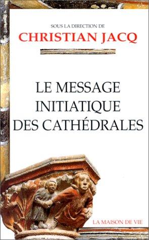 9782909816142: Le Message initiatique des cathédrales