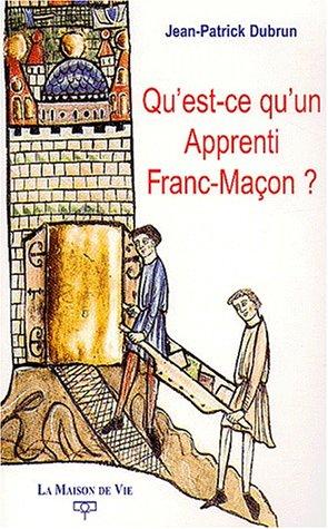 9782909816579: Qu'est-ce qu'un apprenti franc-maçon ? (French Edition)