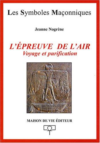 9782909816883: L'épreuve de l'air : Voyage et purification