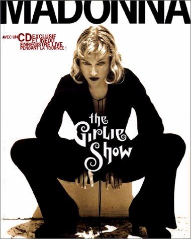 MADONNA, THE GIRLIE SHOW. Avec un CD: Madonna Ritchie