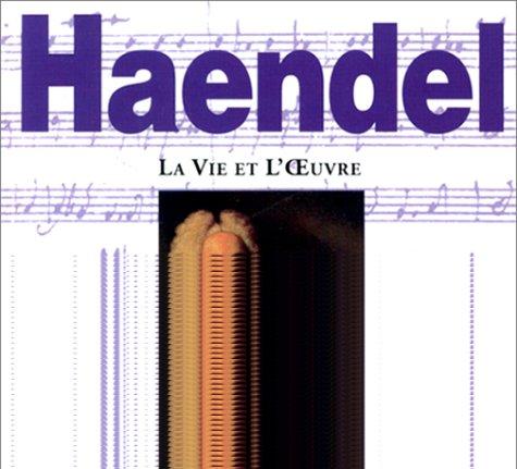 9782909828138: Haendel : La Vie et l'Oeuvre (1 livre + 1 CD audio)