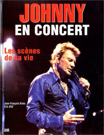9782909828794: Johnny en concert. Les Sc�nes de sa vie