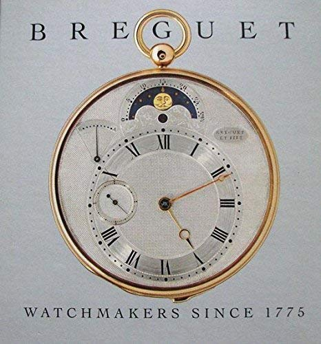 Breguet: Watchmakers since 1775. The life and legacy of Abraham-Louis Breguet . Translated to English by Barbara Mellor. 9782909838182 'Founded in 1775 by Abraham-Louis Breguet, the firm of Breguet has occupied a unique position in the field of prestige watchmaking. Cons