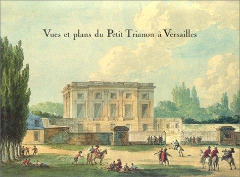 9782909838298: Vues et plans du Petit Trianon à Versailles (French Edition)